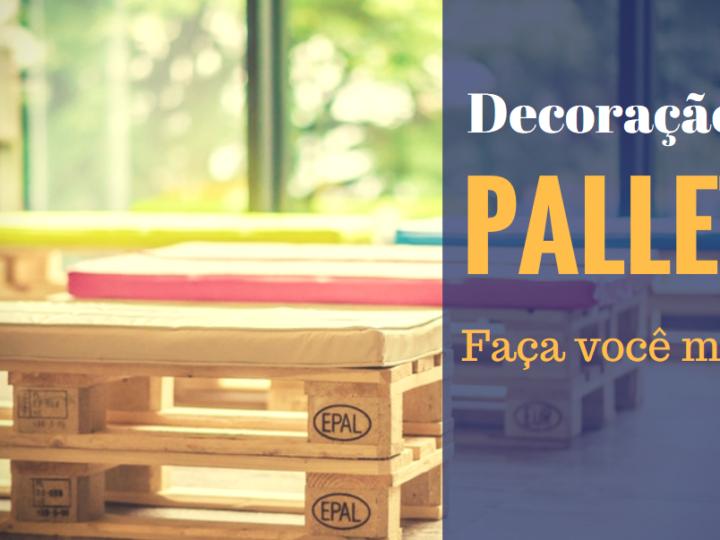 Decoração em Pallets, simples e versátil